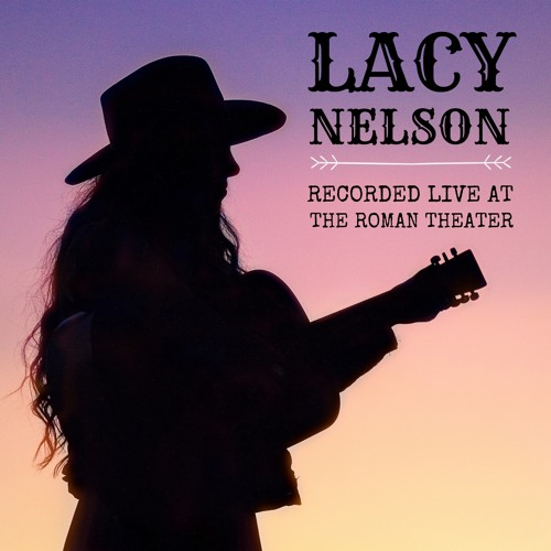 Lacy Nelson Recorded Live at the Roman Theater