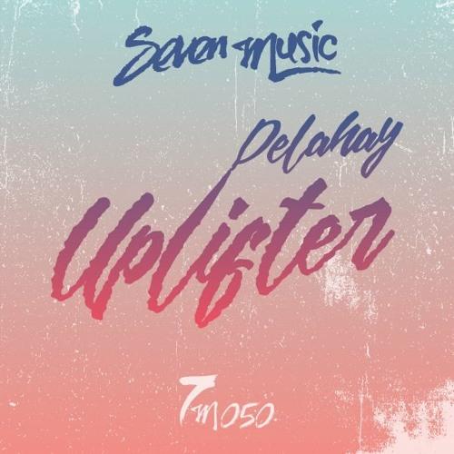Delahay - Uplifter (Johannes Albert Remix) [Seven Music] [MI4L.com]