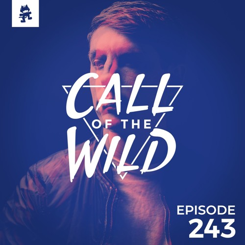 243 - Monstercat: Call of the Wild (Notaker Takeover) by