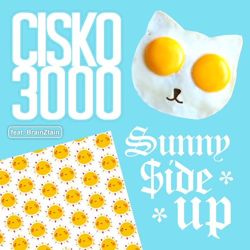 Sunny Side Up (feat. BrainZtain)