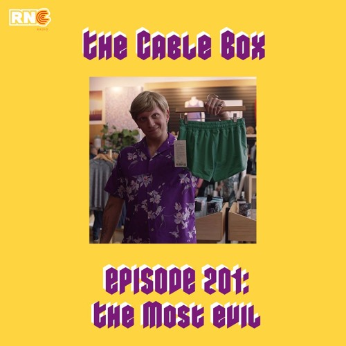 The Cable Box: Episode 201 (The Most Evil) by RNC Radio