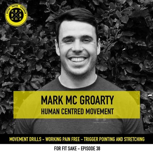 Episode 38: Mark McGroarty - Human Centred Movement