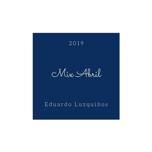 MIX ABRIL EDUARDO LUZQUIÑOS 2019
