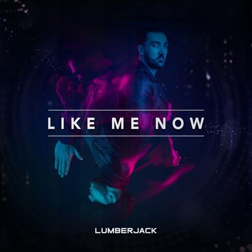 Lumberjack - Like Me Now [Premiered by Fedde Le Grand]
