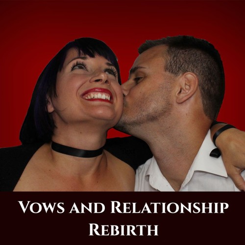 Vows and Relationship Rebirth
