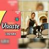 Vaaste Song: Dhvani Bhanushali, Nikhil D'souza | EDM MIX | PERCY AB | T-series | MASHUP