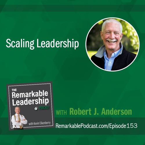 Scaling Leadership with Robert J. Anderson