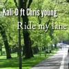 Kali-D ft. Chris Young- Ride My Lane