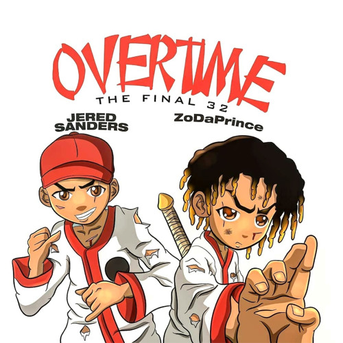 ZoDaPrince - Overtime, The Final 32 ft. Jered Sanders [Free Download]