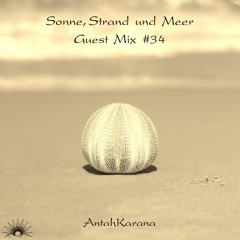 Sonne, Strand und Meer Guest Mix #34 by AntahKarana