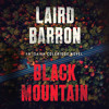 Black Mountain by Laird Barron, read by William DeMeritt