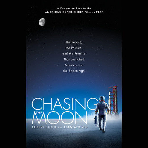 Chasing the Moon by Robert Stone, Alan Andres, read by Holter Graham
