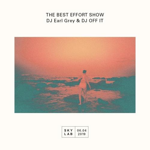 The Best Effort Show Episode 9 (DJ OFF IT)