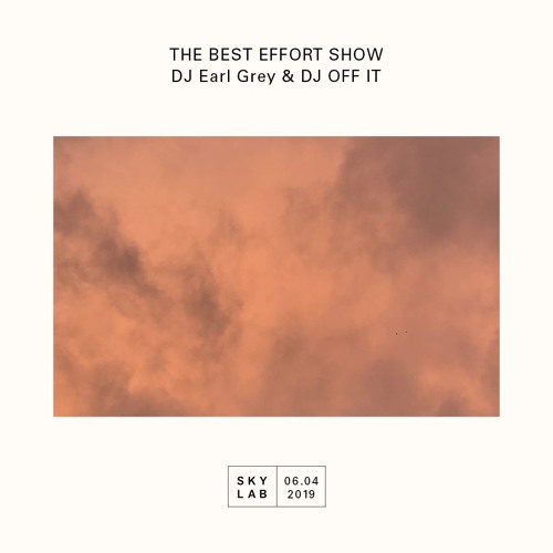 The Best Effort Show Episode 9 (DJ Earl Grey)