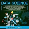 Data Science: The Ultimate Guide to Data Analytics, Data Mining, Data Warehousing, Data Visualizatio