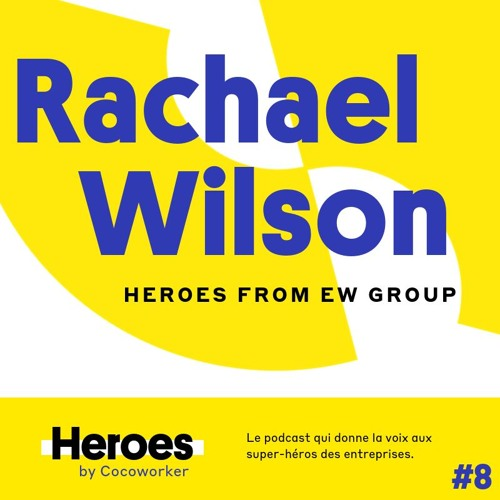 Diversity and inclusion with Rachael Wilson – Heroes by Cocoworker #8