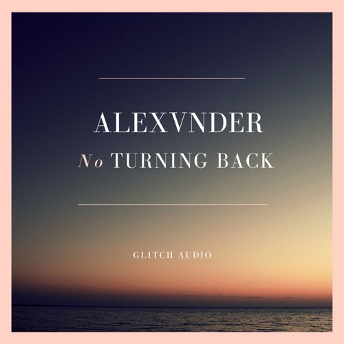 Alexvnder - No Turning Back 2019 (Single)