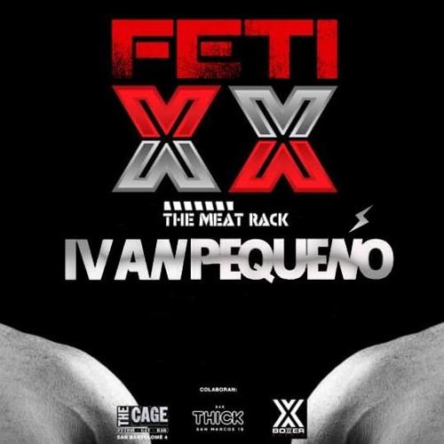 Ivan Pequeño - FETIXX (The Meat Rack)