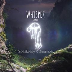 Whisper [DREAMBAY. X SPEAKEZ Remix]