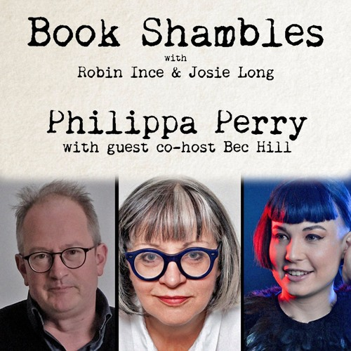 Book Shambles - Philippa Perry (with guest co-host Bec Hill)