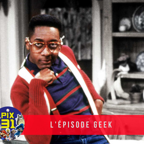 "PIX31 - S2E07 ""Geek"""