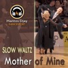 SLOW WALTZ - Mother of Mine remix Hantos Djay