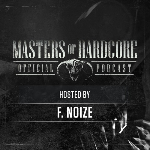 F. Noize — Masters of Hardcore Podcast 200 (2019)