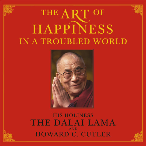 THE ART OF HAPPINESS IN A TROUBLED WORLD, by the Dalai Lama & Howard C. Cutler - audiobook extract