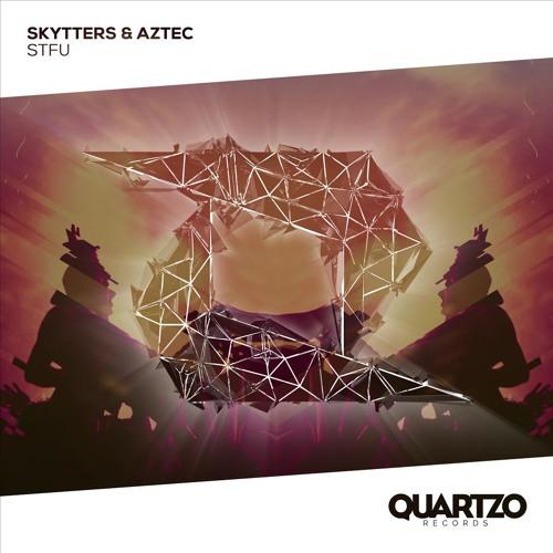 Skytters & Aztec - STFU