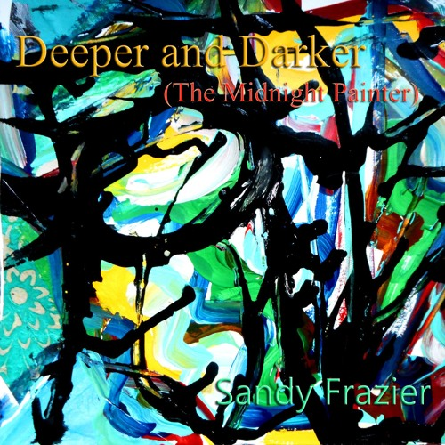 Deeper and Darker (The Midnight Painter)