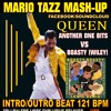 MASH-UP QUEEN ANOTHER BITS DUST (ENRIE BEEHIVE) VS BOASTy WILEY,SEAN, MASHUP MARIO TAZZ