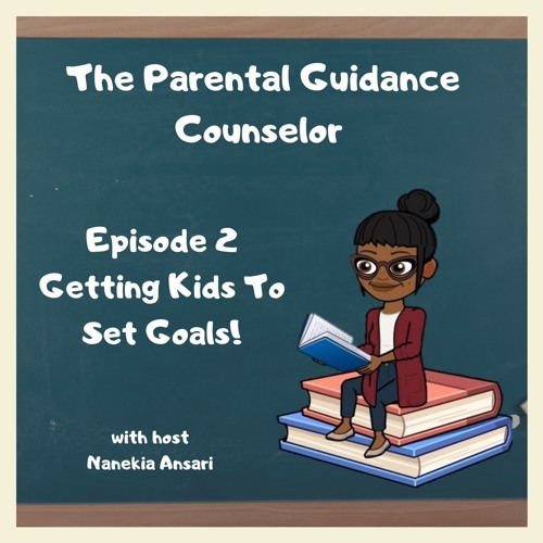 Getting Kids To Set Goals! (S1EP2)