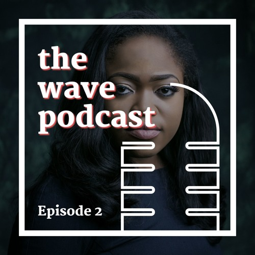 Money Matters | The Wave Podcast - Episode 2 | with Tosin Olaseinde