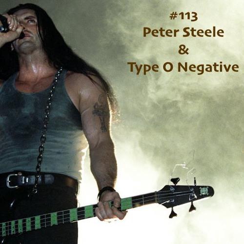#113 - Peter Steele & Type O Negative
