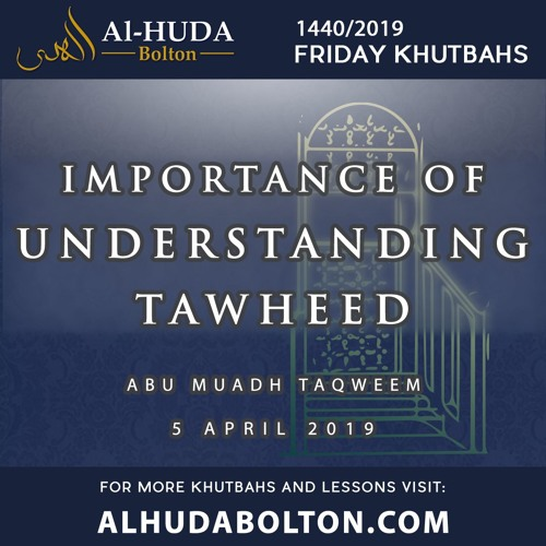 Khutbah: Importance Of Understanding Tawheed