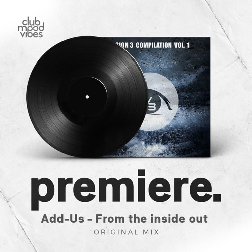 PREMIERE: Add - Us - From The Inside Out (Original Mix) [Vision 3 Records]
