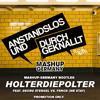 Anstandslos & Durchgeknallt ft. Georg Stengel & Fernox - Holterdiepolter (Mashup-Germany Bootleg)