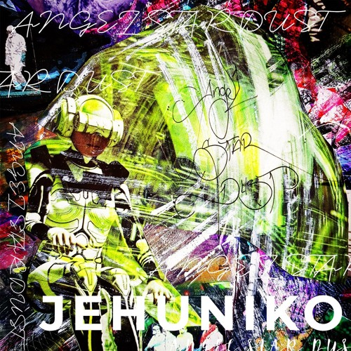"Jehuniko ""Angel Stardust"""