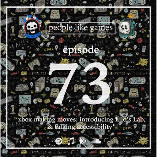 [73] | 'xbox making moves, introducing Lilo's Lab, & talking accessibility'