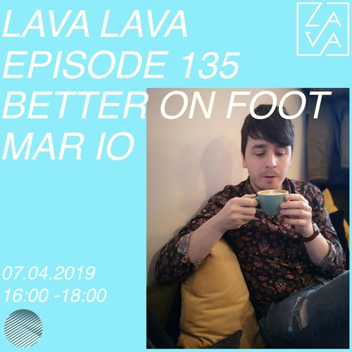 Episode 135: Better On Foot // Guest Mix 77: Mar Io