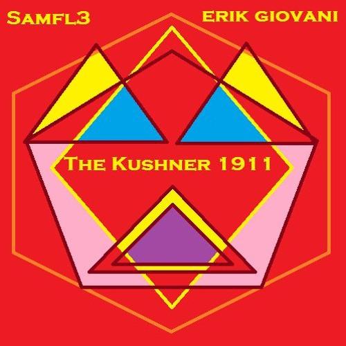 05 The Kushner 1911 [prod. By Erik Giovani]