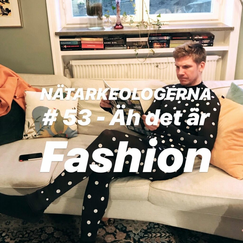 #53 - Äh Det Är Fashion