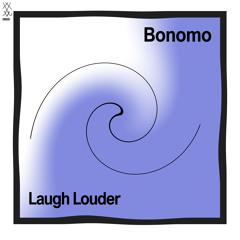 Bonomo - Laugh Louder