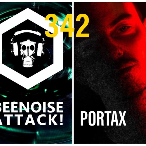 Beenoise Attack Episode 342 With Portax