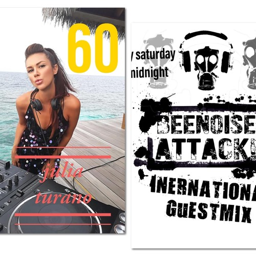 Beenoise Attack International Guestmix Episode 60 With Julia Turano