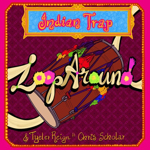 "Indian Trap X Tyeler Reign ""Loop Around"" Feat Chris Scholar"