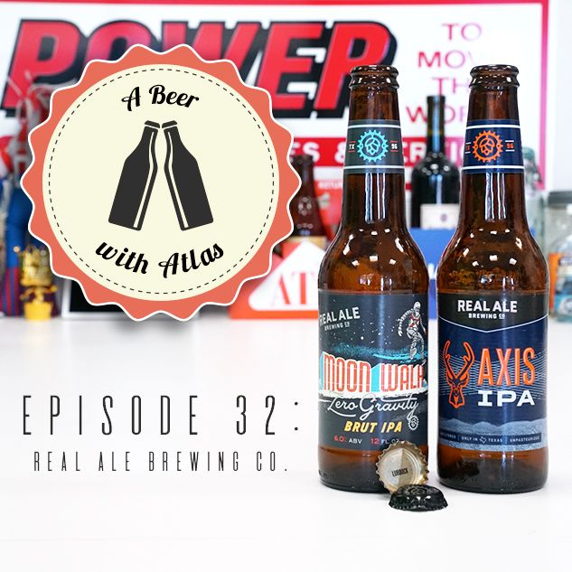 A Beer With Atlas #32 - Real Ale Brewing Company