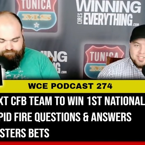 WCE 274: Next CFB team to win 1st title, Rapid Fire Q&A, Masters bets