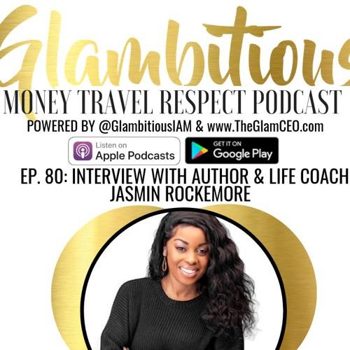 Ep. 80 Author & Life Coach Jasmin Rockemore Talks Mastering the Mind