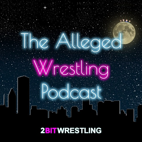 WrestleMania And The Shakeup - The Alleged Wrestling Podcast 82